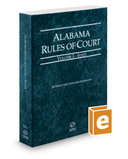 Alabama Rules of Court - State, 2017 ed.  (Vol. I, Alabama Court Rules)