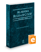 Alabama Rules of Court - State, 2017 ed.  (Vol. I, Alabama Court Rules)