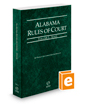 Alabama Rules of Court - State, 2019 ed.  (Vol. I, Alabama Court Rules)