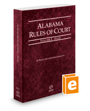 Alabama Rules of Court - State, 2020 ed.  (Vol. I, Alabama Court Rules)