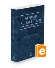Alabama Rules of Court - State, 2021 ed.  (Vol. I, Alabama Court Rules)