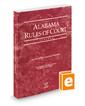 Alabama Rules of Court - Federal, 2016 ed. (Vol. II, Alabama Court Rules)