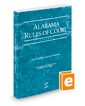 Alabama Rules of Court - Federal, 2017 ed. (Vol. II, Alabama Court Rules)