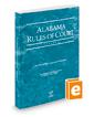 Alabama Rules of Court - Federal, 2017 ed. (Vol. II, Alabama Court Rules)