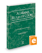 Alabama Rules of Court - Federal, 2019 ed. (Vol. II, Alabama Court Rules)