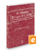 Alabama Rules of Court - Federal, 2020 ed. (Vol. II, Alabama Court Rules)