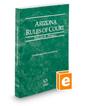 Arizona Rules of Court - Federal, 2016 ed. (Vol. II, Arizona Court Rules)