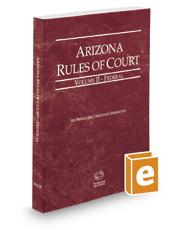 Arizona Rules of Court - Federal, 2017 ed. (Vol. II, Arizona Court Rules)