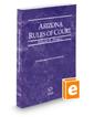 Arizona Rules of Court - Federal, 2019 ed. (Vol. II, Arizona Court Rules)