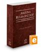 Arizona Rules of Court - State, 2021 ed. (Vol. I, Arizona Court Rules)