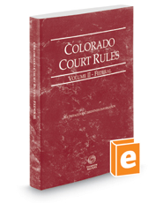 Colorado Court Rules - Federal, 2018 ed. (Vol. II, Colorado Court Rules)