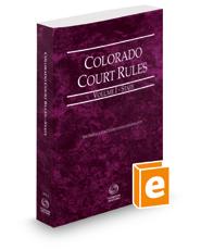 Colorado Court Rules - State, 2016 ed. (Vol. I, Colorado Court Rules)