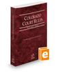 Colorado Court Rules - State, 2018 ed. (Vol. I, Colorado Court Rules)