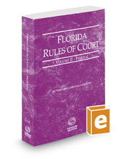 Florida Rules of Court - Federal, 2017 revised ed. (Vol. II, Florida Court Rules)