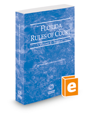 Florida Rules of Court - Federal, 2018 ed. (Vol. II, Florida Court Rules)