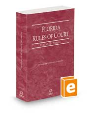 Florida Rules of Court - Federal, 2021 revised ed. (Vol. II, Florida Court Rules)