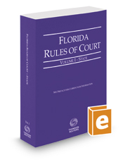 Florida Rules of Court - State, 2016 revised ed. (Vol. I, Florida Court Rules)