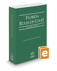Florida Rules of Court - State, 2017 ed. (Vol. I, Florida Court Rules)