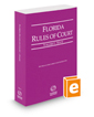 Florida Rules of Court - State, 2017 revised ed. (Vol. I, Florida Court Rules)