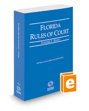 Florida Rules of Court - State, 2018 ed. (Vol. I, Florida Court Rules)