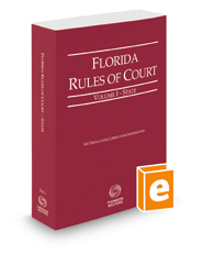 Florida Rules of Court - State, 2018 revised ed. (Vol. I, Florida Court Rules)