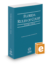 Florida Rules of Court - State, 2019 ed. (Vol. I, Florida Court Rules)