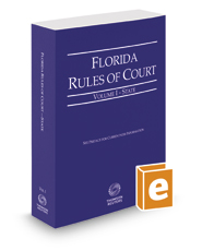 Florida Rules of Court - State, 2019 revised ed. (Vol. I, Florida Court Rules)