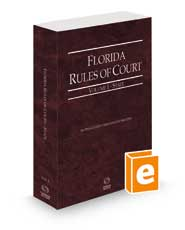 Florida Rules of Court - State, 2021 revised ed. (Vol. I, Florida Court Rules)