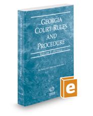 Georgia Court Rules and Procedure - Federal, 2017 ed. (Vol. II, Georgia Court Rules)
