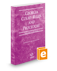 Georgia Court Rules and Procedure - Federal, 2018 ed. (Vol. II, Georgia Court Rules)