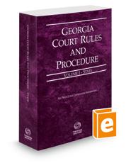 Georgia Court Rules and Procedure - State, 2018 ed. (Vol. I, Georgia Court Rules)