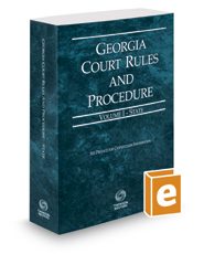 Georgia Court Rules and Procedure - State, 2020 ed. (Vol. I, Georgia Court Rules)