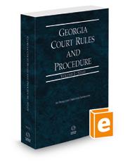 Georgia Court Rules and Procedure - State, 2021 ed. (Vol. I, Georgia Court Rules)