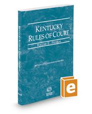 Kentucky Rules of Court - Federal, 2017 ed. (Vol. II, Kentucky Court Rules)