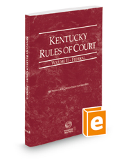 Kentucky Rules of Court - Federal, 2018 ed. (Vol. II, Kentucky Court Rules)