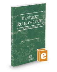 Kentucky Rules of Court - Federal, 2019 ed. (Vol. II, Kentucky Court Rules)