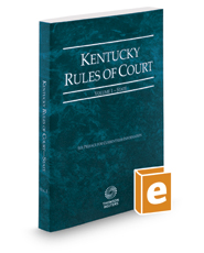 Kentucky Rules of Court - State, 2017 ed. (Vol. I, Kentucky Court Rules)