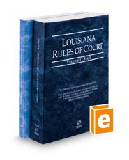 Louisiana Rules of Court - State and Federal, 2018 ed. (Vols. I & II, Louisiana Court Rules)