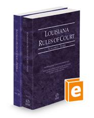 Louisiana Rules of Court - State and Federal, 2021 ed. (Vols. I & II, Louisiana Court Rules)