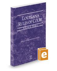 Louisiana Rules of Court - Federal, 2017 ed. (Vol. II, Louisiana Court Rules)
