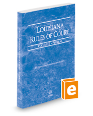Louisiana Rules of Court - Federal, 2018 ed. (Vol. II, Louisiana Court Rules)