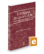 Louisiana Rules of Court - Federal, 2019 ed. (Vol. II, Louisiana Court Rules)