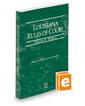 Louisiana Rules of Court - Federal, 2020 ed. (Vol. II, Louisiana Court Rules)