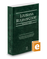 Louisiana Rules of Court - State, 2016 ed. (Vol. I, Louisiana Court Rules)