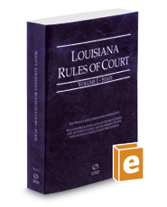 Louisiana Rules of Court - State, 2017 ed. (Vol. I, Louisiana Court Rules)