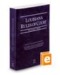 Louisiana Rules of Court - State, 2017 ed. (Vol. I, Louisiana Court Rules)
