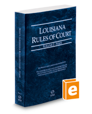 Louisiana Rules of Court - State, 2018 ed. (Vol. I, Louisiana Court Rules)