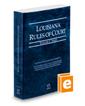 Louisiana Rules of Court - State, 2018 ed. (Vol. I, Louisiana Court Rules)