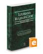 Louisiana Rules of Court - State, 2020 ed. (Vol. I, Louisiana Court Rules)