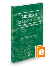 Michigan Rules of Court - Federal, 2016 ed. (Vol. II, Michigan Court Rules)